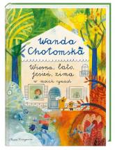 Wiosna lato jesień, zima w moich rymach - Wanda Chotomska | mała okładka