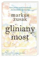 Gliniany most - Markus Zusak | mała okładka
