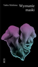 Wyznanie maski - Yukio Mishima | mała okładka