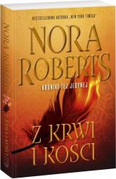 Kroniki tej jedynej 2. Z krwi i kości - Nora Roberts | mała okładka