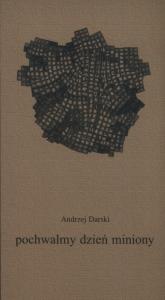 Pochwalmy dzień miniony - Andrzej Darski | mała okładka