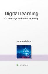 Digital learning Od e-learningu do dzielenia się wiedzą - Marta Machalska | mała okładka