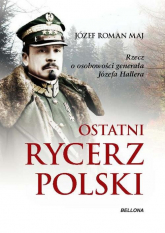 Ostatni rycerz Polski - Maj Józef Roman | mała okładka