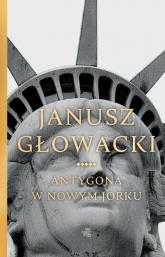 Antygona w Nowym Jorku - Janusz Głowacki | mała okładka
