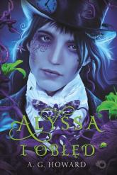 Alyssa i obłęd Tom 2 - A.G. Howard | mała okładka