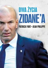 Dwa życia Zidane'a - Fort Patrick, Philippe Jean | mała okładka