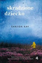 Skradzione dziecko - Sanjida Kay | mała okładka