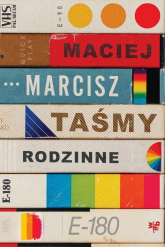 Taśmy rodzinne - Maciej Marcisz | mała okładka