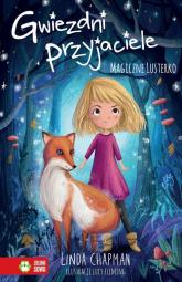 Gwiezdni przyjaciele Magiczne lusterko Tom 1 - Linda Chapman | mała okładka