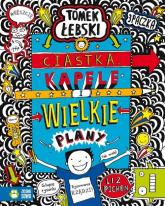 Fantastyczny świat Tomka Łebskiego Ciastka kapele i wielkie plany Tom 14 - Liz Pichon | mała okładka