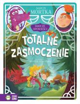 Smocze opowieści Tom 2 Totalne zasmoczenie - Marcin Mortka | mała okładka