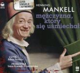Mężczyzna, który się uśmiechał (audiobook) - Henning Mankell | mała okładka