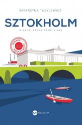 Sztokholm Miasto, które tętni ciszą - Katarzyna Tubylewicz | mała okładka