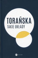 Takie układy Reportaże z lat 1970-1983 - Teresa Torańska | mała okładka