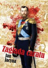 Zagłada caratu - Jan Jacyna | mała okładka