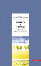 Syntezy i niuanse Studia i szkice z filozofii rosyjskiej - Janusz Dobieszewski | mała okładka