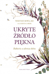 Ukryte źródło piękna Bakterie a zdrowa skóra - Bowe Whitney | mała okładka