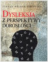 Dysleksja z perspektywy dorosłości - Teresa Wejner-Jaworska | mała okładka