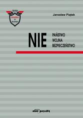 NIE Państwo Wojna Bezpieczeństwo - Jarosław Piątek | mała okładka