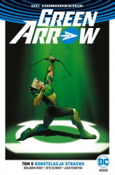 Green Arrow Tom 5 Konstelacja strachu - Benjamin Percy | mała okładka