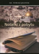 Notatki z pobytu w Ziemi Świętej - Tomasz Jelonek | mała okładka