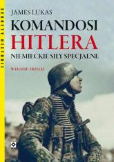 Komandosi Hitlera Niemieckie siły specjalne - James Lucas | mała okładka