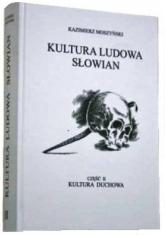 Kultura Ludowa Słowian Część 2 Kultura duchowa - Kazimierz Moszyński   mała okładka