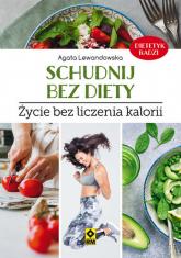 Schudnij bez diety Życie bez liczenia kalorii - Agata Lewandowska | mała okładka