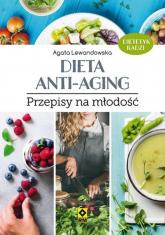 Dieta anti-aging Przepisy na młodość - Agata Lewandowska | mała okładka