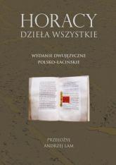 Horacy Dzieła wszystkie Wydanie dwujęzyczne polsko-łacińskie - Horacy | mała okładka