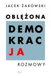 Oblężona demokracja - Jacek Żakowski   mała okładka