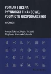 Pomiar i ocena płynności finansowej podmiotu gospodarczego - Tokarski Andrzej, Tokarski Maciej, Mosionek-S | mała okładka