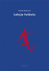 Lekcje futbolu - Paweł Mościcki | mała okładka
