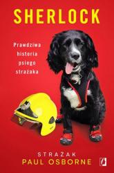Sherlock Prawdziwa historia psiego strażaka - Paul Osborne | mała okładka