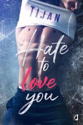 Hate to love you - Tijan Meyer | mała okładka