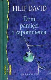 Dom pamięci i zapomnienia - Filip David | mała okładka