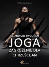 Joga Zagrożenie dla chrześcijan - Andrzej Zwoliński | mała okładka