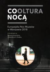 Cooltura nocą Europejska Noc Muzeów w Warszawie 2018 - zbiorowa praca | mała okładka