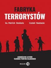 Fabryka terrorystów Ludobójstwo Jezydów. Tajemnice Państwa Islamskiego - Desbois Patrick, Nastasie Costel | mała okładka