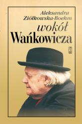 Wokół Wańkowicza - Aleksandra Ziółkowska-Boehm | mała okładka