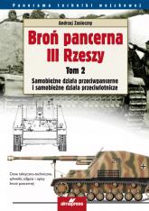 Broń pancerna III Rzeszy Tom 2 Samobieżne działa przeciwpancerne i samobieżne działa przeciwlotnicze - Andrzej Zasieczny | mała okładka