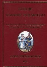 Stroje narodu polskiego z wiernym opisem jego obyczajów zwyczajów i sposobu bycia - Leon Zienkowicz | mała okładka