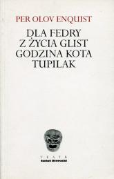Dla Fredy Z życia glist Godzina Kota Tupilak - Enquist Olov Per | mała okładka