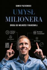 Umysł milionera Droga do wolności finansowej - Dawid Piątkowski   mała okładka
