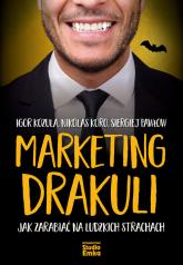 Marketing Drakuli Jak zarabiać na ludzkich strachach - Kozula Igor, Koro Nikolas, Pawłow Siergiej | mała okładka