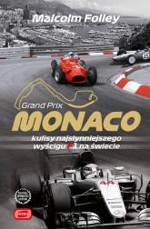 Monaco Kulisy najwspanialszego wyścigu F1 na świecie - Malcolm Folley | mała okładka