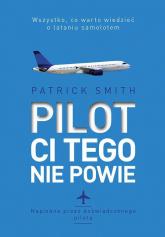 Pilot ci tego nie powie - Patrick Smith | mała okładka