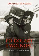 Po dolary i wolność - Terlecki Dariusz Wojciech | mała okładka