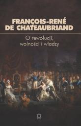 O rewolucji, wolności i władzy - Chateaubriand François-René de | mała okładka