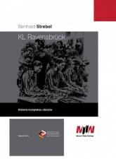 KL Ravensbruck Historia kompleksu obozów - Bernhard Strebel | mała okładka
